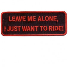 Leave me Alone, I just want to Ride