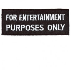 For entertainment purposes only patch