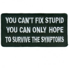 Cant Fix Stupid Survive the Symptoms