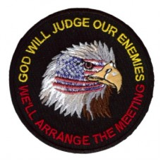 God will Judge our Enemies-We will arrange the Meeting patch