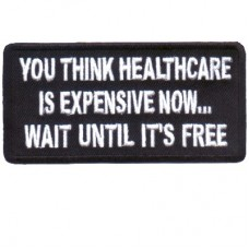 Healthcare Expensive now Wait Until Free
