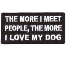 More I meet people More I love my Dog