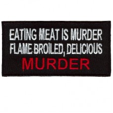 Eating meat is Murder, Flame Broiled Delicious Murder patch