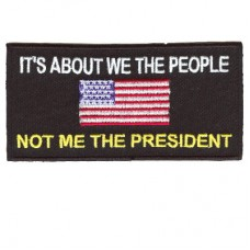 Its about WE THE PEOPLE not Me the President patch