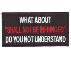 What about SHALL NOT BE INFRINGED do you not understand patch