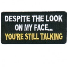 Despite My Look Your still talking patch