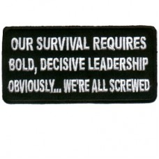 Our Survival requires leadership Obviously were screwed patch