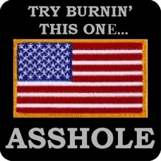 Burn this One Asshole Flag