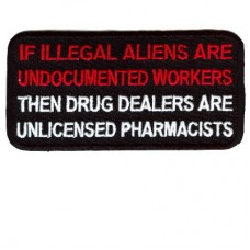If Illegal Aliens are Undocumented Workers patch